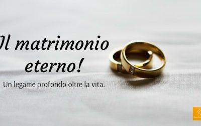 Il matrimonio eterno, un legame profondo oltre la vita