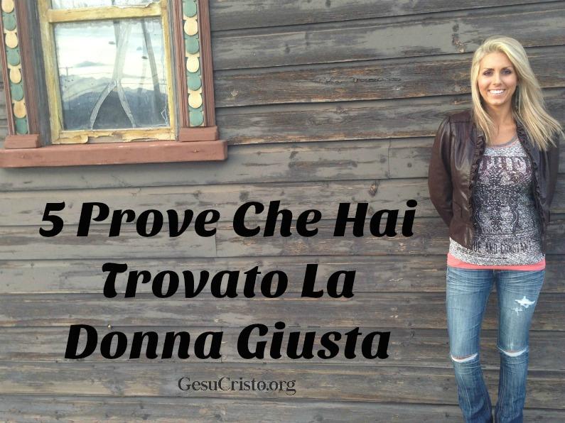 5 Prove Che Hai Trovato La Donna Giusta